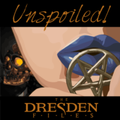 Unspoiled! The Dresden Files